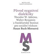 Původ negativní dialektiky - Elektronická kniha