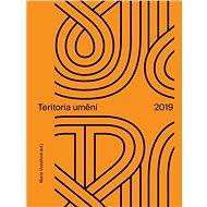 Teritoria umění 2019 - Marie Voslářová (ed.)