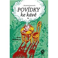 POVÍDKY KE KÁVĚ VI. - Elektronická kniha