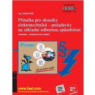 Příručka pro zkoušky elektrotechniků - požadavky na základní odbornou způsobilost - Elektronická kniha