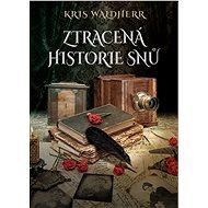 Ztracená historie snů - Elektronická kniha