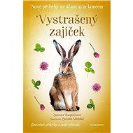Nové příběhy se šťastným koncem – Vystrašený zajíček - Elektronická kniha