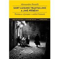 Smrt Luigiho Trastulliho a jiné příběhy - Elektronická kniha