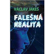 Falešná realita - Elektronická kniha
