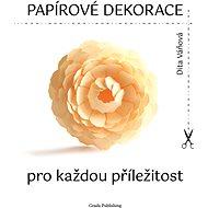 Papírové dekorace - Elektronická kniha