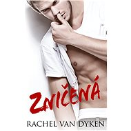Zničená - Rachel Van Dyken, 280 stran