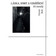 Láska, smrt a vzkříšení - Elektronická kniha