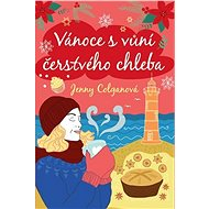 Vánoce s vůní čerstvého chleba - Elektronická kniha