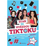 Staň se hvězdou TikToku - Elektronická kniha