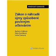 Zákon o náhradě újmy způsobené povinným očkováním (č. 116/2020 Sb.). Praktický komentář - Elektronická kniha