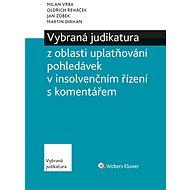 Vybraná judikatura z oblasti uplatňování pohledávek v insolvenčním řízení s komentářem - Elektronická kniha