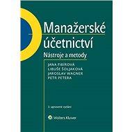 Manažerské účetnictví - nástroje a metody, 3. upravené vydání - Elektronická kniha