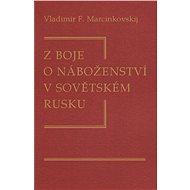Z boje o náboženství v sovětském Rusku - Elektronická kniha