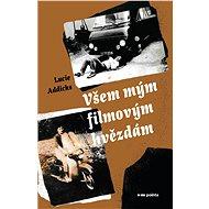 Všem mým filmovým hvězdám - Elektronická kniha