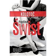 Kolotoč - Paulina Świst, 320 stran