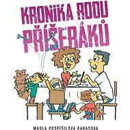 Kronika rodu příšeráků - Marie Pospíšilová Karasová, 139 stran