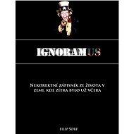 IGNORAMUS - Elektronická kniha