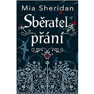 Sběratel přání - Mia Sheridan, 392 stran