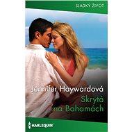 Skrytá na Bahamách - Elektronická kniha