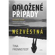 Odložené případy: Nezvěstná - Tina Frennstedt, 399 stran
