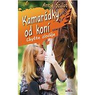 Kamarádky od koní - Chyťte zloděje - Elektronická kniha