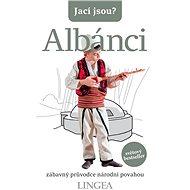 Jací jsou? Albánci - Elektronická kniha