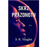 Skrz prázdnotu - S. K. Vaughn, 471 stran