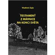 Testament z márnice na konci světa - Elektronická kniha