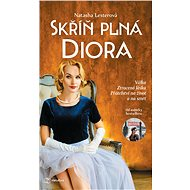 Skříň plná Diora - Natasha Lesterová, 472 stran