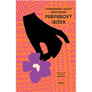 Purpurový ibišek - Chimamanda Ngozi Adichieová, 312 stran