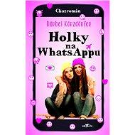 Holky na whattsappu - Elektronická kniha