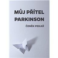 Můj přítel parkinson - Elektronická kniha