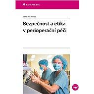 Bezpečnost a etika v perioperační péči - Elektronická kniha