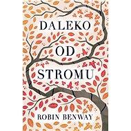Daleko od stromu - Robin Benway, 320 stran