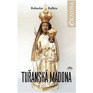 Tuřanská Madona - Bohuslav Balbín, 260 stran