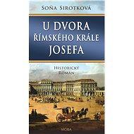 U dvora římského krále Josefa - Elektronická kniha