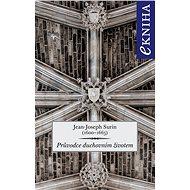 Průvodce duchovním životem - Jean-Joseph Surin, 236 stran