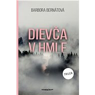 Dievča v hmle - Barbora Bernátová, 304 stran