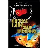 Čierna lady nad Ruskom - Elektronická kniha