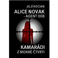 Alice Novak – agent 008 / Kamarádi z mokré čtvrti - Elektronická kniha