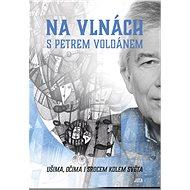 Na vlnách s Petrem Voldánem - Elektronická kniha