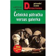 Četnická pátračka versus galerka - Ladislav Beran, 360 stran