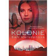 Kolonie - Sam Marsdenová, 272 stran