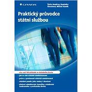 Praktický průvodce státní službou - Elektronická kniha