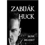 Zabiják Huck - Elektronická kniha