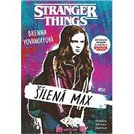 Stranger Things: Šílená Max - Brenna Yovanoffová, 212 stran