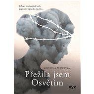 Přežila jsem Osvětim - Krystyna Zywulska, 368 stran