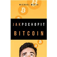 Jak pochopit Bitcoin - Elektronická kniha