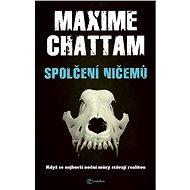 Spolčení ničemů - Maxime Chattam, 448 stran