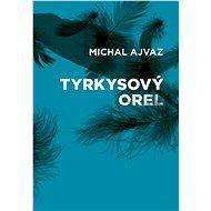 Tyrkysový orel - Elektronická kniha